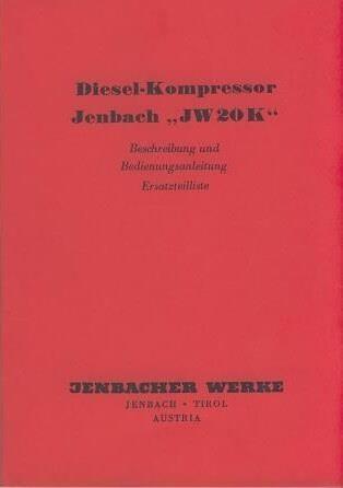 Jenbach JW 20 K, Diesel-Kompressor, Betriebsanleitung und Ersatzteilkatalog