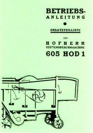 Hofherr Schrantz, 605 HOD 1, Stiftendreschmaschine, Betriebsanleitung und Ersatzteilkatalog