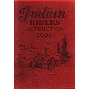 Indian Riders Instruction Book, Indian Scout Models, Indian 74 Models, Indian 4 Models