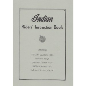 Indian Seventy-Four /Four /Thirty-Fifty /Forty-Five /Dispatch-Tow, Riders Instruction Book
