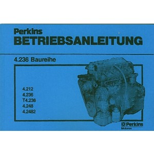 Perkins Motor, Baureihe 4.236, 4.212, 4.236, T4.236, 4.248, 4.2482, Betriebsanleitung und Ersatzteilkatalog