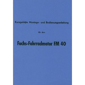 Fuchs Fahrradhilfsmotor FM 40 Kurz-Betriebsanleitung