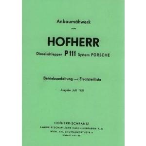 Hofherr-Schrantz Anbaumähwerk zum Dieselschlepper P 111, System Porsche, Betriebsanleitung und Ersatzteilkatalog