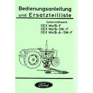 Ford Traktor Seitenmähwerk DEX Mo 5-F DEX Mo 5-SW-F, DEX Mo 5-A-SW-F Betriebsanleitung und Ersatzteilkatalog