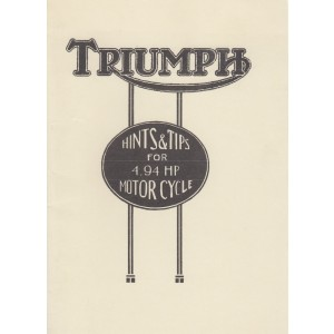"""Triumph """"Hints & Tips"""" for 4.94 HP Type P Motor Cycle, Owner's Manual"""