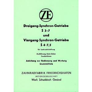 ZF 3-Gang-Synchron-Getriebe S 3-7 und 4Gang-Synchron-Getriebe S 4-7,5, Betriebsanleitung und Ersatzteilkatalog