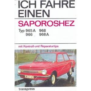 Saporoshez - Ich fahre einen Saporoshez - Typen 965 A, 966, 968, 968 A - mit Kontroll- und Reparaturtipps - neuwertig